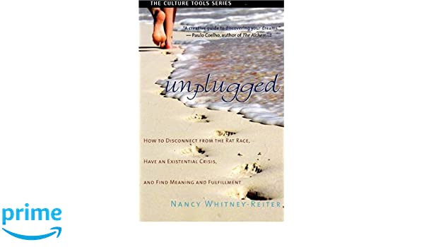 Unplugged: How to Disconnect from the Rat Race, Have an ...