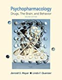 img - for Psychopharmacology: Drugs, the Brain, and Behavior book / textbook / text book