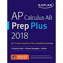 AP Calculus AB Prep Plus 2018-2019: 3 Practice Tests + Proven Strategies + Online (Kaplan Test Prep)