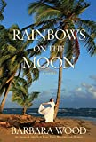 Rainbows on the Moon: A Novel