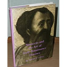 Masaccio and the Art of Early Renaissance Florence by Bruce Cole (1980-10-30)