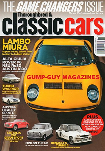 Thoroughbred & Classic Cars October 2012 Magazine THE GAME CHANGERS ISSUE: 11 CARS THAT SHAPED OUR FUTURE. LAMBO MIURA SUPERCAR KING DRIVEN FROM FACTORY TO HIDDEN SHRINE (Jensen Healey Gt)