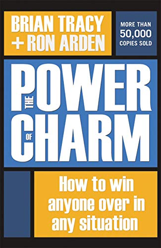 The Power of Charm: How to Win Anyone Over in Any - The Charm Power Of