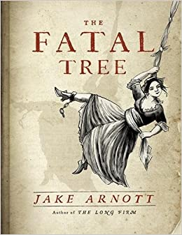 Image result for The Fatal Tree by Jake Arnott