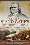 General Stand Watie's Confederate Indians