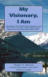 My Visionary,  I Am