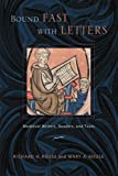 Bound Fast with Letters: Medieval Writers, Readers, and Texts, Richard H. Rouse, Mary A. Rouse, 0268040338