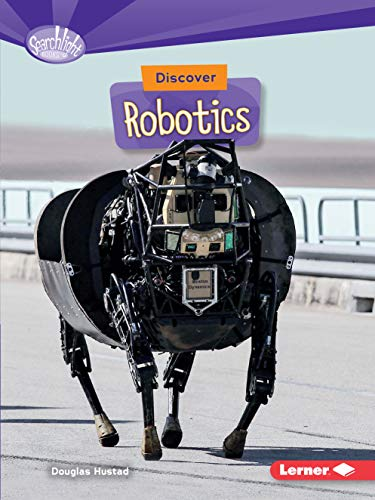 Discover Robotics (What's Cool about Science?: Searchlight Books)