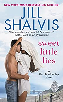 Sweet Little Lies: A Heartbreaker Bay Novel by [Shalvis, Jill]