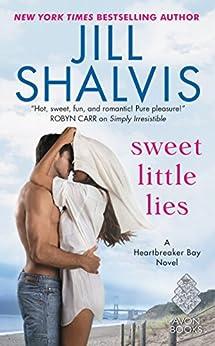 Sweet Little Lies: A Heartbreaker Bay Novel by [Shalvis, Jill]