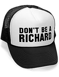 Don't Be a Richard - Retro Vintage Style Trucker Hat Cap