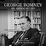 George Romney: An American Life | Patrick Foster,Mitt Romney - foreword