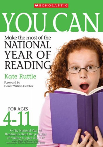 Make the Most of the National Year of Reading Ages 4-11 (You Can..) ebook