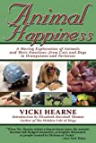 Animal Happiness: A Moving Exploration of Animals and Their Emotions