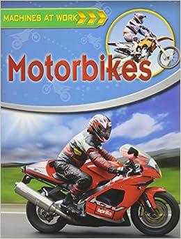 Motorbikes (machines At Work (crabtree Library)) Descargar ebooks Epub