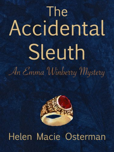 The Accidental Sleuth (The Emma Winberry Mysteries Book 1)