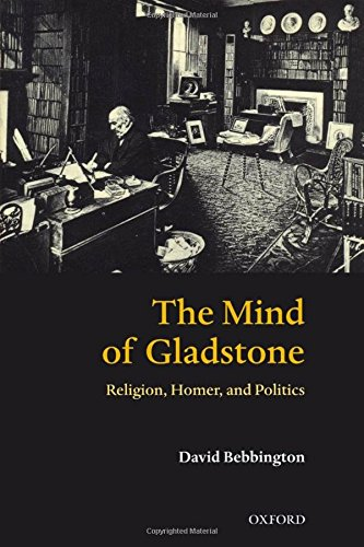 The Mind of Gladstone: Religion, Homer, and Politics
