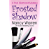 Frosted Shadow, a Toni Diamond Mystery: Toni Diamond Mysteries