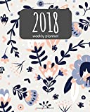 """2018 Weekly Planner: 365 Daily Planner (January-December) - 8""""x10"""" Monthly Planner - Calendar Schedule Organizer and Journal Notebook: 2018 Weekly Planner: Volume 4"""