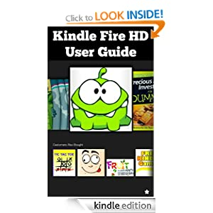 Kindle Fire HD User's Guide Book: Kindle Fire HD User Manual for Kindle Fire HD Owners Kindle Fire HD User Manual