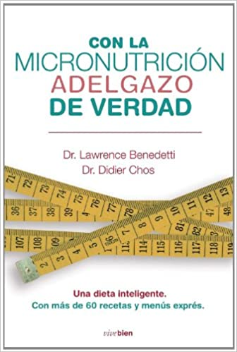 Con la micronutricion adelgazo de verdad (Vivebien) (Spanish Edition): Laurence Benedetti: 9788415242031: Amazon.com: Books