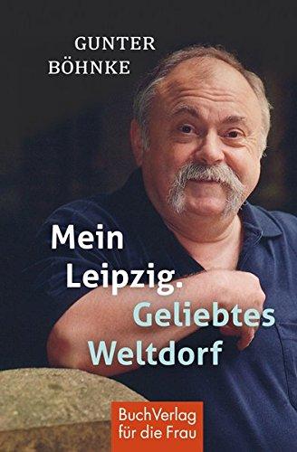 Mein Leipzig. Geliebtes Weltdorf (Minibibliothek)