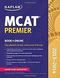 Kaplan MCAT Premier 2013-2014 (Kaplan Mcat Premier Program)