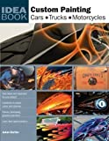 Custom Painting Idea Book: Cars, Motorcycles, Trucks (Motorbooks Workshop): Cars, Motorcycles, Trucks (Motorbooks Workshop): Cars, Motorcycles, Trucks ... Motorcycles, Trucks (Motorbooks Workshop) 1st (first) Edition by JoAnne Bortles published by Mo