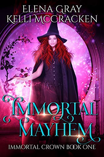 Immortal Mayhem (Immortal Crown Book 1) by [Gray, Elena, McCracken, Kelli]