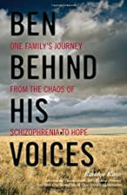 Ben Behind His Voices: One Family's Journey from the Chaos of Schizophrenia to Hope by Randye Kaye (2011-08-16)
