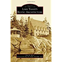 Image for Lake Tahoe's Rustic Architecture (Images of America)