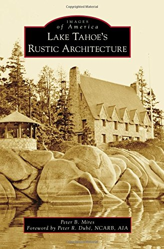 Lake Tahoe's Rustic Architecture (Images of America) pdf epub