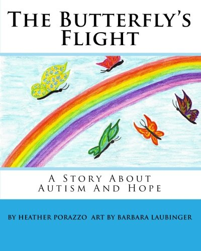 The Butterfly's Flight: A Story About Autism And Hope