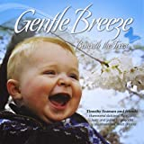 Gentle Breeze Beneath the Trees by Timothy Seaman (2011-07-19)