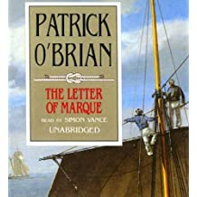 The Letter of Marque: Written by Patrick O'Brian, 2006 Edition, (Unabridged Edition) Publisher: Blackstone Audiobooks [Audio CD]