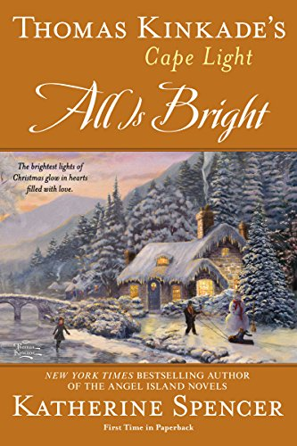 Thomas Kinkade's Cape Light: All is Bright (Cape Light Novels Book 15)