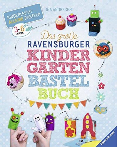 Das große Ravensburger Kindergarten-Bastelbuch