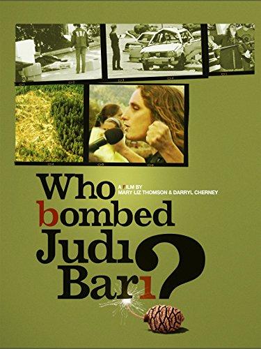 Who Bombed Judi Bari? - Growth Redwood Old