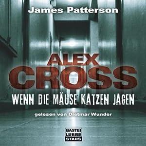 Wenn die Mäuse Katzen jagen (Alex Cross 4) Audiobook