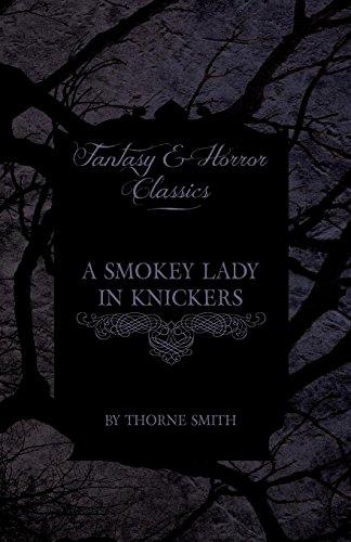 A Smokey Lady in Knickers (Fantasy and Horror Classics)