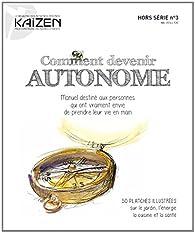 Kaizen, Hors Série n° 3 : Comment devenir autonome : Manuel à offrir à vos amis qui veulent passer à l'action depuis (trop) longtemps par  Kaizen