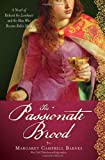 The Passionate Brood, Margaret Campbell Barnes, 1402242050