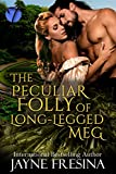 The Peculiar Folly of Long Legged Meg