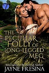 The Peculiar Folly of Long Legged Meg