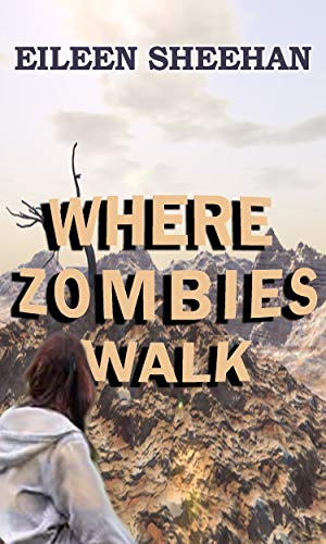 Where Zombies Walk: Book One of Kendra