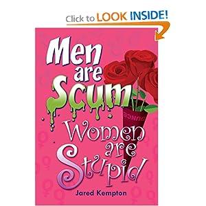Men Are Scum, Women Are Stupid Jared Kempton, Rob Ewing and Brandie Dziegiel
