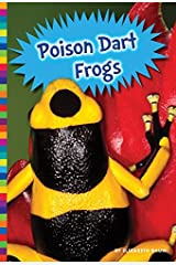 Poison Dart Frogs (Poisonous Animals) Kindle Edition