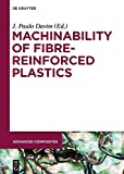 img - for Machinability of Fibre-Reinforced Plastics (Advanced Composites) book / textbook / text book