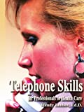 Telephone Skills for Professionals in Health Care, Wendy Leebov, 0595283632