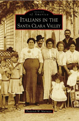 By Frederick W. Marrazzo Italians in the Santa Clara Valley (CA) (Images of America) (1st First Edition) [Paperback] pdf